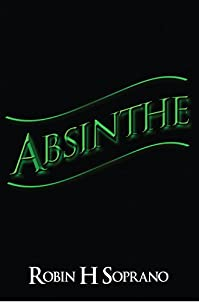 Absinthe by Robin H. Soprano ebook deal