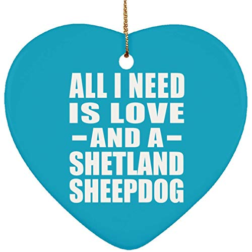 Iliogine Pet Lover Best Gift Idea, All I Need is Love and A Shetland Sheepdog Ornament Turquoise Dog Cat Owner Themed Novelty Christmas Tree Decoration Hanging Ornament Crafts 2018