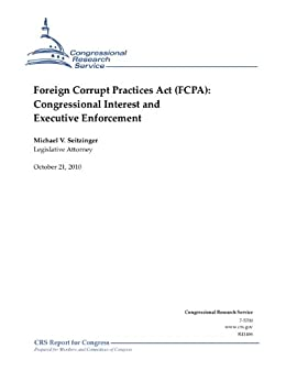Foreign Corrupt Practices Act Fcpa Congressional Interest And Executive Enforcement