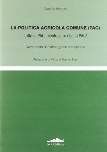 La politica agricola comune (PAC). Tutta la PAC, niente altro...