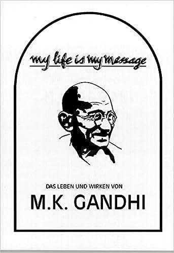 Book My life is my message: Das Leben und Wirken von M. K. Gandhi (Livre en allemand)