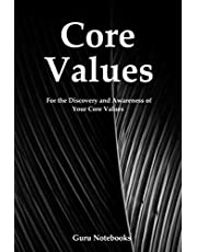 Core Values: A Notebook for the Discovery and Awareness of Your Core Values