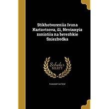Stikhotvoreniia Ivana Kartavtsova, Ili, Nevinnyia Zaniatiia Na Berezhkie Sniezhedka (Russian Edition)