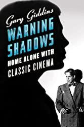Warning Shadows: Home Alone with Classic Cinema
