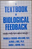 A Textbook of Biological Feedback, Fischer-Williams, Mariella and Nigl, Alfred J., 0898852617