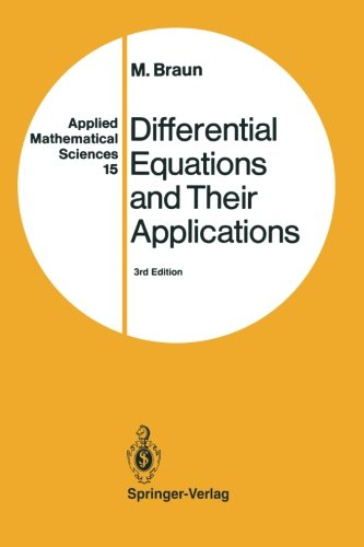 Differential Equations and Their Applications: An Introduction to Applied Mathematics (Applied Mathematical Sciences) (Volume 15)