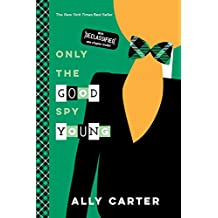 Only the Good Spy Young (10th Anniversary Edition) (Gallagher Girls)