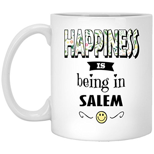 Happiness Being In Salem Tea Cup Large - Amazing Birthday Gifts for Men Women Gag Christmas Gift Coffee Mug White Ceramic 11 Oz