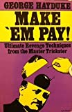 img - for Make 'Em Pay: Ultimate Revenge Techniques for the Master Trickster book / textbook / text book
