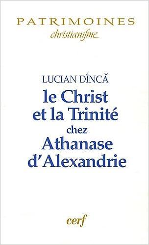 Lire Le Christ et la Trinité chez Athanase d'Alexandrie pdf epub