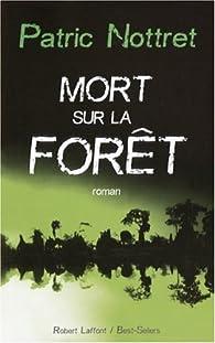 Mort sur la forêt par Patric Nottret