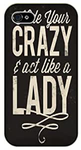 iPhone 4 / 4s Hide your crazy and act like a lady, black plastic case / Inspirational and motivational life quotes / SURELOCK AUTHENTIC