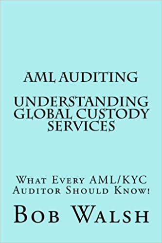 Aml Auditing Understanding Global Custody Services Volume 4