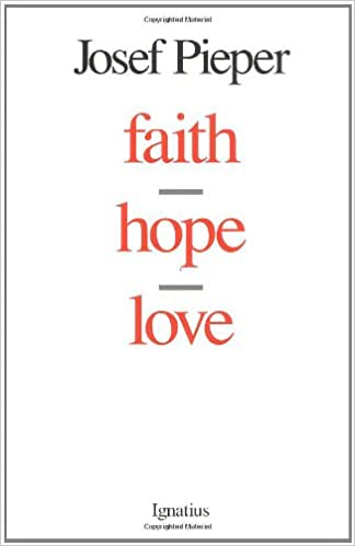 Amazon com: Faith, Hope, Love (0008987062387): Josef Pieper