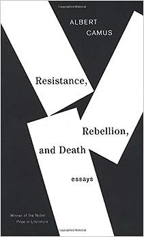 amazon com  resistance  rebellion  and death  essays    resistance  rebellion  and death  essays