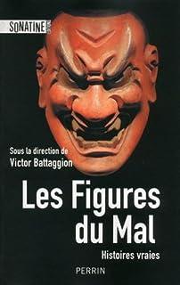 Les figures du mal : histoires vraies, Battaggion, Victor (Ed.)