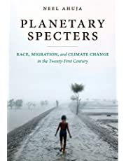Planetary Specters: Race, Migration, and Climate Change in the Twenty-First Century