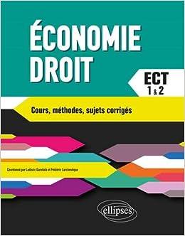 Économie-Droit. Prépa ECT 1re et 2e années. Cours, méthodes, sujets corrigés