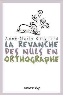 La Revanche des nuls en orthographe par Gaignard