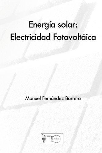 Energía solar: electricidad fotovoltáica (Spanish Edition)