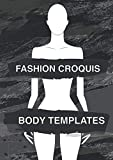 Fashion Croquis Body Templates: Sketch quickly