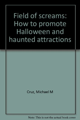 Field of screams: How to promote Halloween and haunted attractions -