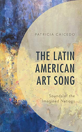 Pdf eBooks The Latin American Art Song: Sounds of the Imagined Nations