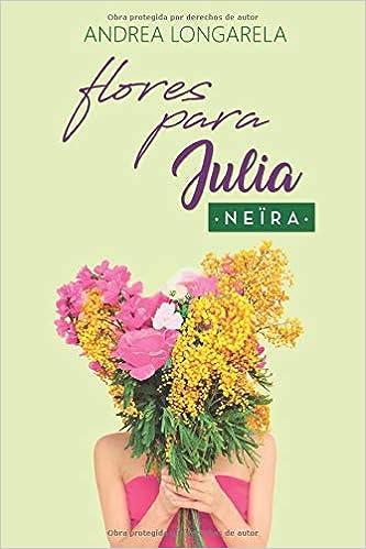 Flores para Julia (Polos Opuestos): Amazon.es: Longarela, Andrea ...