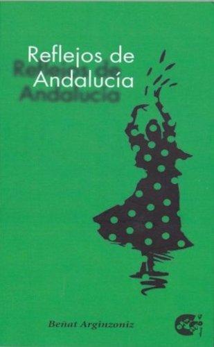 Descargar Libro Reflejos De Andalucía Beñat Arginzoniz
