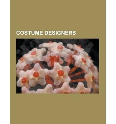 { [ COSTUME DESIGNERS: LAURA GEMSER, SLAVA ZAITSEV, SONIA DELAUNAY, BARBARA KARINSKA, NICOLA FORMICHETTI, JULIE TAYMOR, DEBORAH HOPPER, TONY ] } Source Wikipedia ( AUTHOR ) Sep-12-2013 Paperback