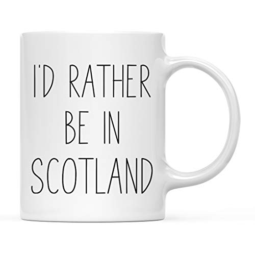 Andaz Press World Country Adventure 11oz. Coffee Mug Gift, I'd Rather Be in Scotland, 1-Pack, Summer Vacation Long Distance College Going Away Study Abroad Birthday Christmas Gifts