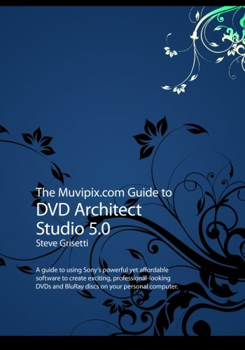 Download The Muvipix.com Guide to DVD Architect Studio 5.0 ebook