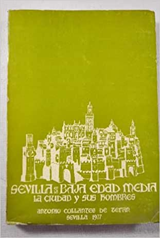 Sevilla en la baja edad media: Amazon.es: Antonio Collantes de Terán Sánchez: Libros