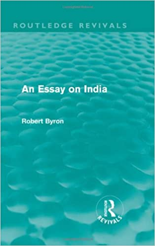An Essay On India Routledge Revivals Volume 2 Robert Byron
