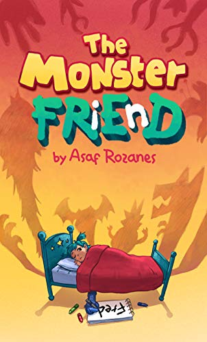 The Monster Friend: Help Children and Parents Overcome their Fears. (Bedtimes Story Fiction Children's Picture Book Book 4): Face your fears and make friends with your monsters (Mindful Mia) by [Rozanes, Asaf]