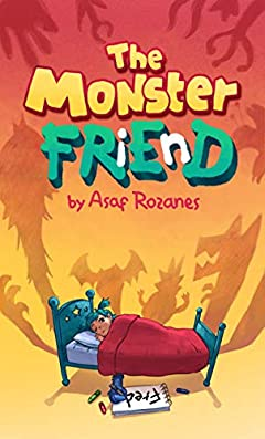 The Monster Friend: Help Children and Parents Overcome their Fears. (Bedtimes Story Fiction Children's Picture Book Book 4): Face your fears and make friends with your monsters (Mindful Mia)