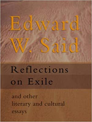 reflections on exile and other literary and cultural essays  reflections on exile and other literary and cultural essays edward w said 9780143027911 com books