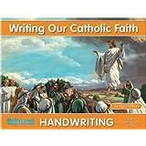 Writing Our Catholic Faith Handwriting, Grade 3