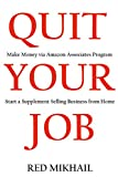 QUIT YOUR JOB in 2016: Make Money via Amazon Associates Program or Start a Supplement Selling Business from Home