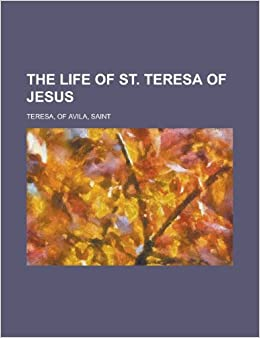 The Life of St. Teresa of Jesus