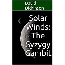Solar Winds: The Syzygy Gambit