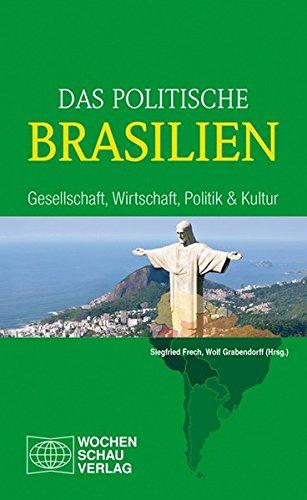 Das politische Brasilien: Gesellschaft, Wirtschaft, Politik und Kultur (Länderwissen)