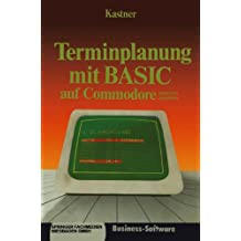 Terminplanung mit BASIC auf Commodore 2000/3000,4000/8000: Kalenderalgorithmen (German Edition)