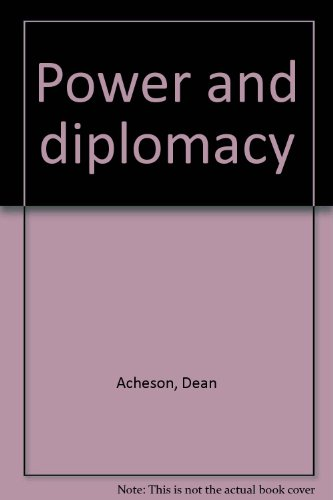 Power And Diplomacy by Dean Acheson