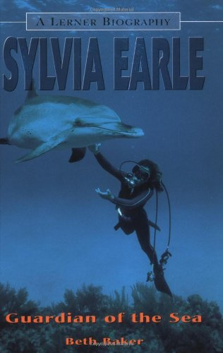 Read Online Sylvia Earle: Guardian of the Sea (Lerner Biographies) pdf epub