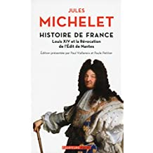Histoire de France - tome 13 Louis XIV et la Révocation de l'Edit de Nantes (Equateurs poche) (French Edition)