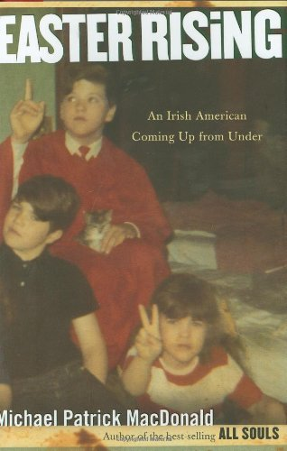 Easter Rising: An Irish American Coming Up from Under