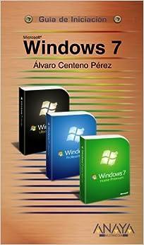 Microsoft Windows 7 (Guia De Iniciacion / Beginner's Guide) by Alvaro Centeno Perez (2009-06-30)