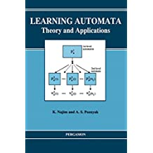 Learning Automata: Theory and Applications