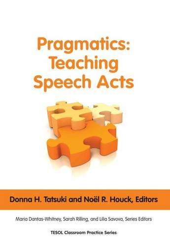 Pragmatics: Teaching Speech Acts (Tesol Classroom Practice Series)